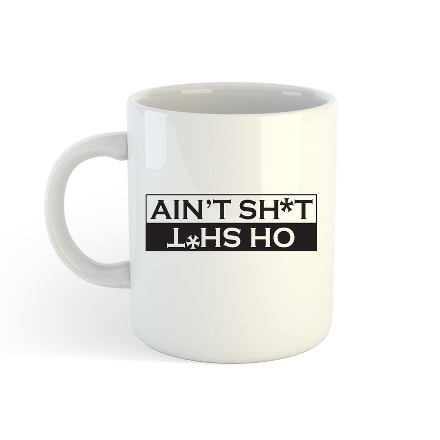 Ain't Shit Oh Shit Logo 11oz (300ml) Tea Coffee Mug Cup