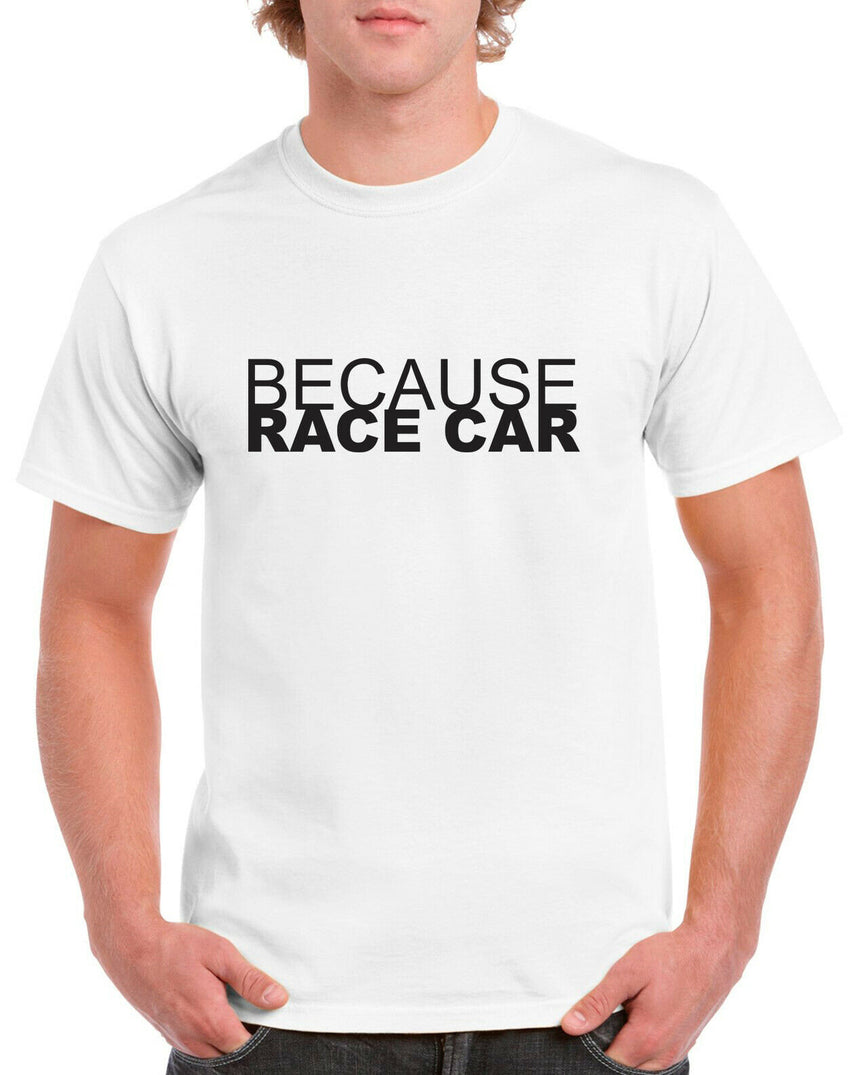 Because Race Car Logo 100% Cotton Crew Neck T-shirt (51 colour choices)
