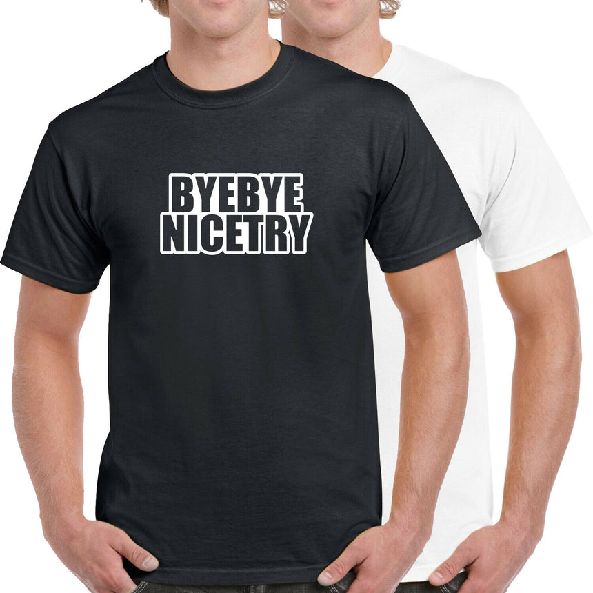 Bye Bye Nice Try Logo 100% Cotton Crew Neck T-shirt (51 colour choices)
