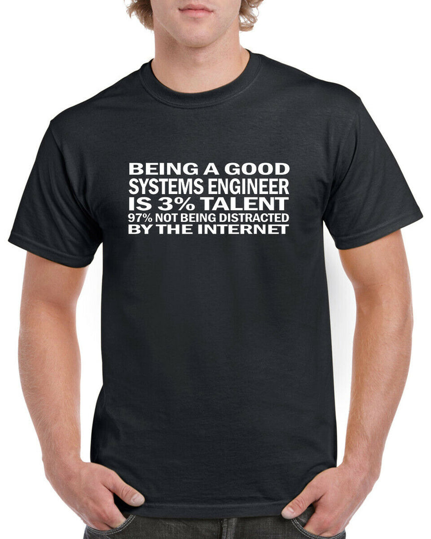 Being A Good System Engineer Is 3% Talent 97% Not Being Distracted By The Internet Logo 100% Cotton Crew Neck T-shirt (51 colour choices)