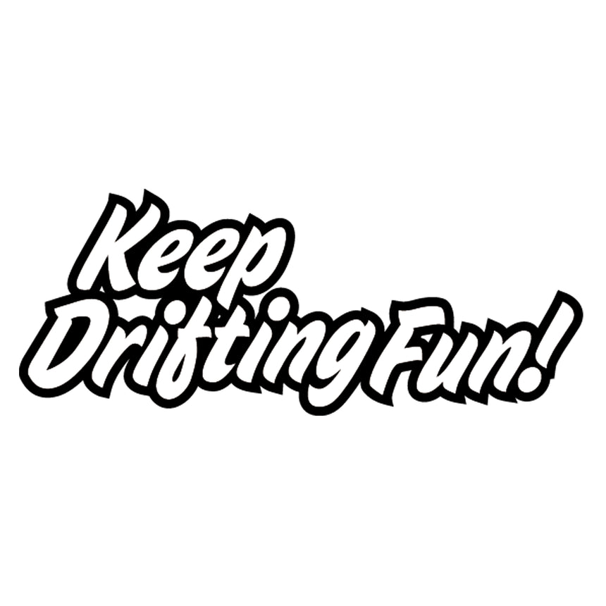 Keep Drifting Fun 20x8cm Vinyl Sticker (Choice Of Colours)