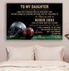 (cv718) American Football Poster - mom to daughter - never lose