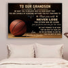 (CV782)Basketball Poster - to our grandson