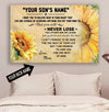 (CT225) Sunflower Poster - to your son - never lose custom