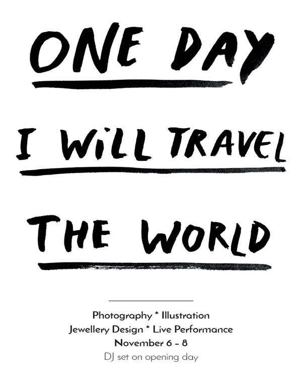 "One day I will travel the world"" by Popurri collective"