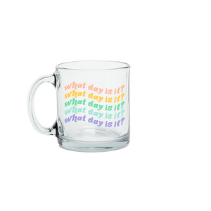 What Day Is It? Glass Mug