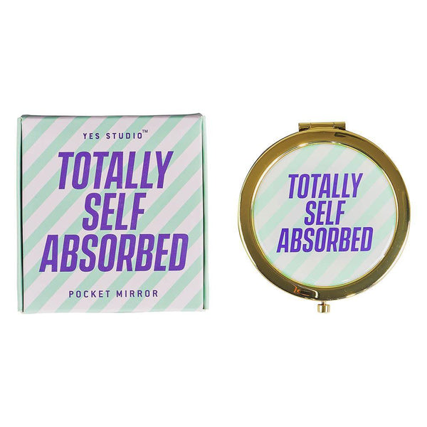 'Totally Self Absorbed' Pocket Mirror