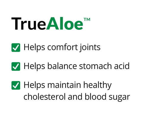 TrueAloe - Helps Comfort Joints Balance Stomach Acid Maintain Cholesterol Blood Sugar