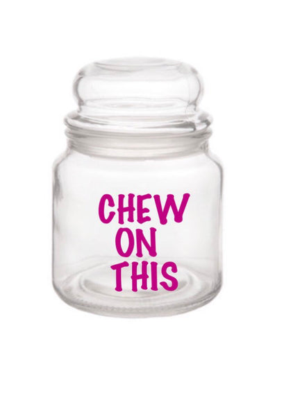 Chew On Glass.Chew On This Glass Jar Florida Funshine