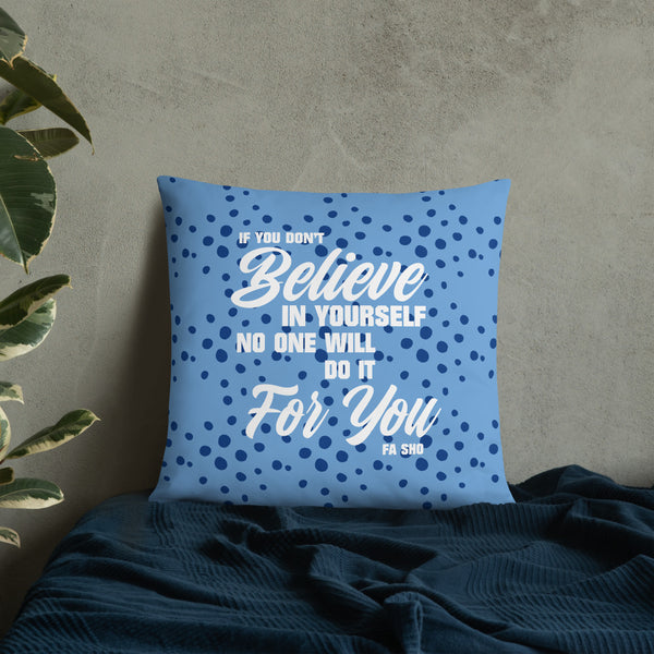 Believe In Yourself Pillow