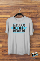 Last Shirt Laundry Day Shirt