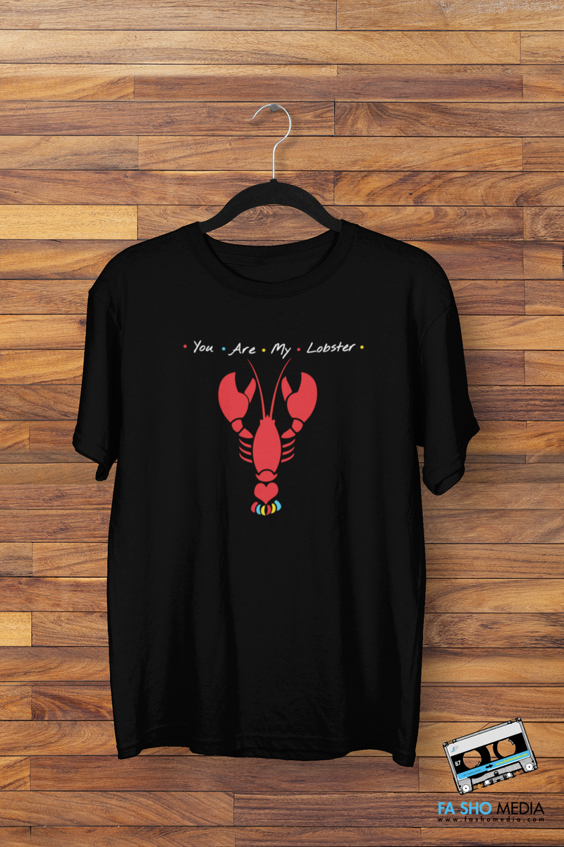 You Are My Lobster Shirt