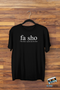 Fa Sho Definition Shirt