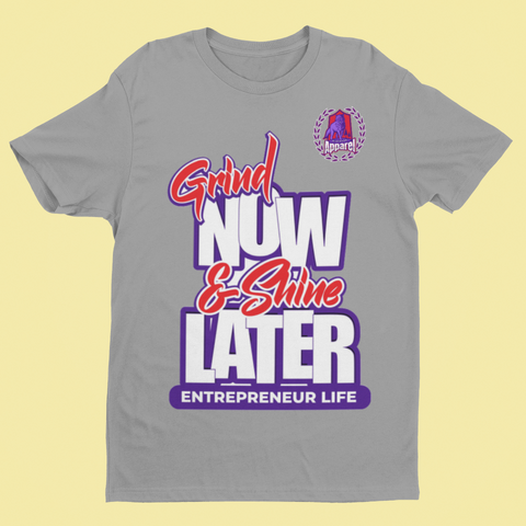 Grind Now & Shine Later Tee