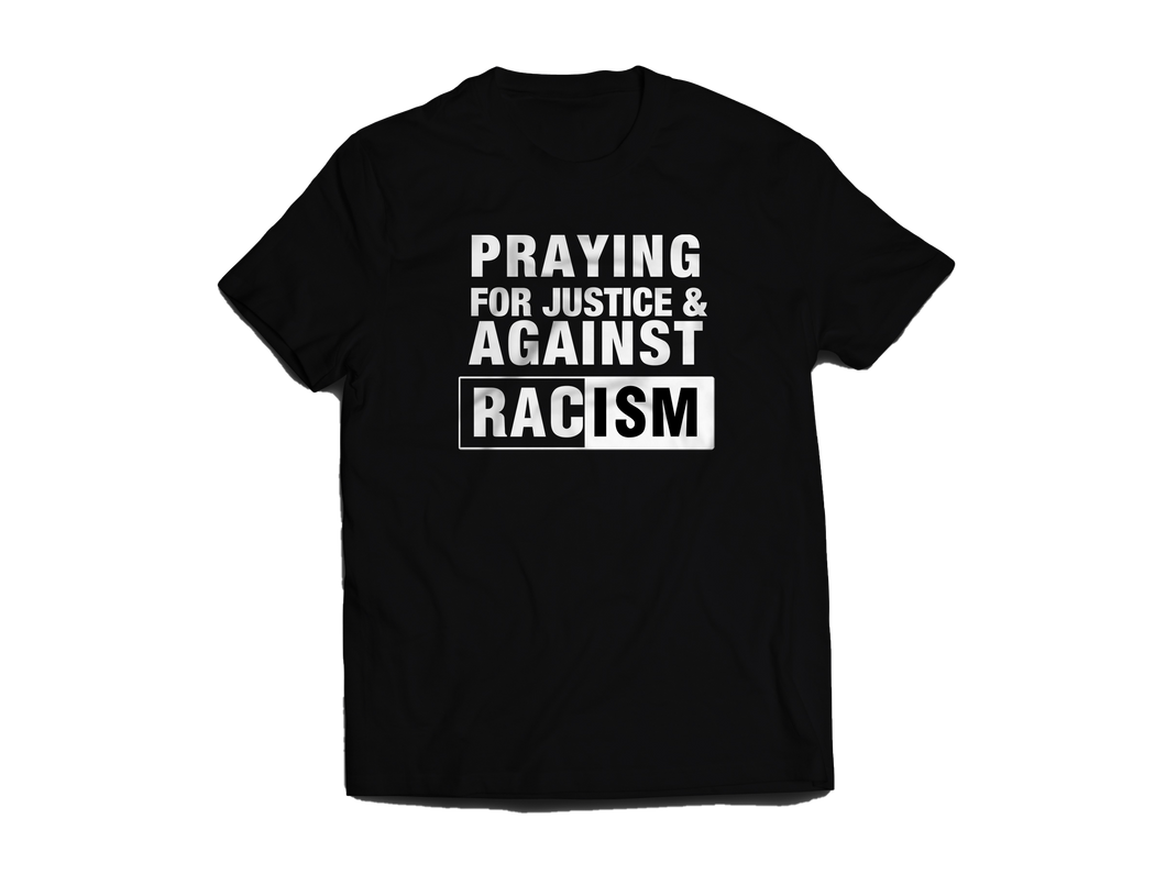 Praying for Justice Against Racism T-Shirt