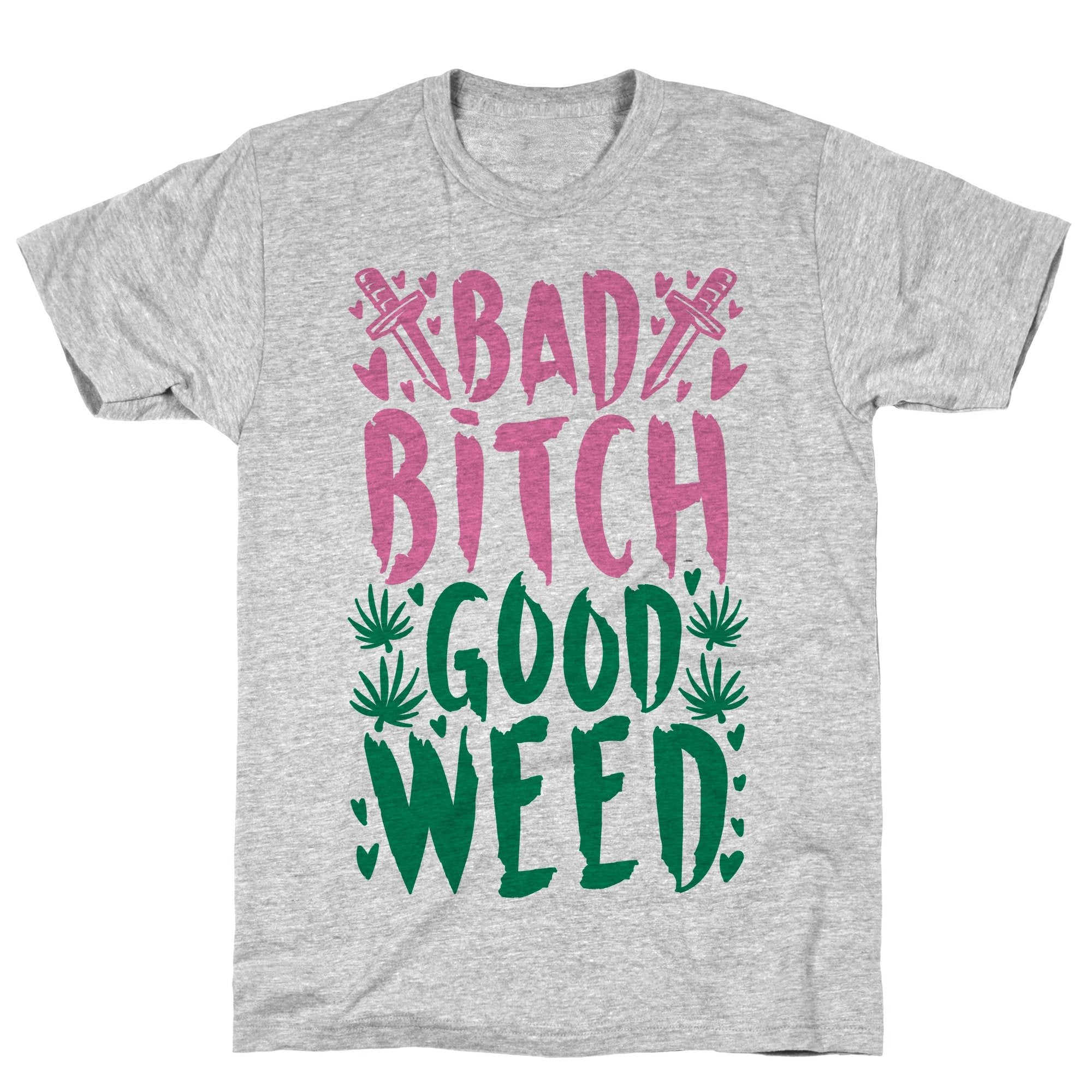 Bad Bitch Good Weed Athletic Gray Unisex Cotton Tee by LookHUMAN