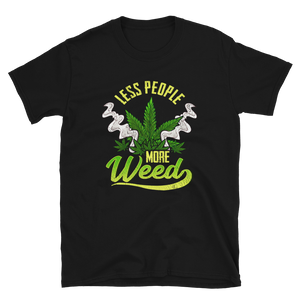 Less people more WEED