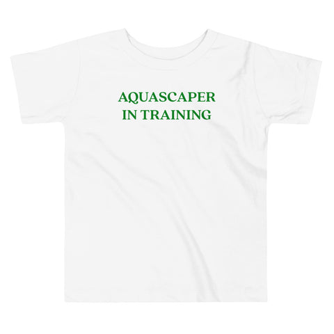 Aquascaper In Training Toddler Short Sleeve Tee