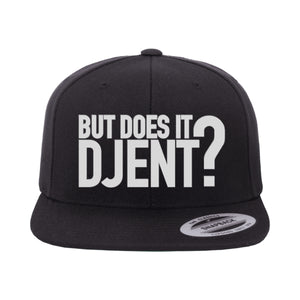 """But Does it DJENT?"" Snapback (Pre-Order)"