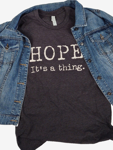 """Hope. It's a thing."" Short Sleeve Tee Shirt, Crew Neck, Dark Gray Heather"