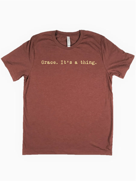 """Grace. It's a thing."" Short Sleeve Tee Shirt, Crew Neck, Heather Clay"