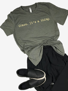 """Grace. It's a thing."" Short Sleeve Tee Shirt, Crew Neck, Heather Military Green"