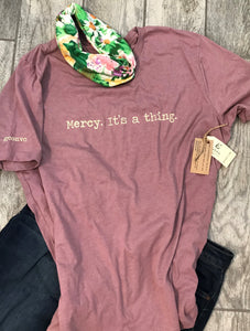 """Mercy. It's a thing."" Short Sleeve Tee Shirt, Crew Neck, Heather Orchid"