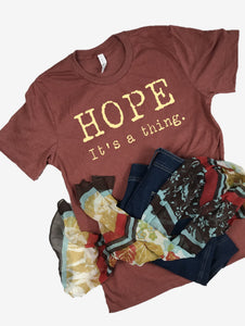"""Hope. It's a thing."" Short Sleeve Tee Shirt, Crew Neck, Heather Clay"