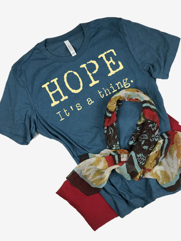"""Hope. It's a thing."" Short Sleeve Tee Shirt, Crew Neck, Heather Deep Teal"