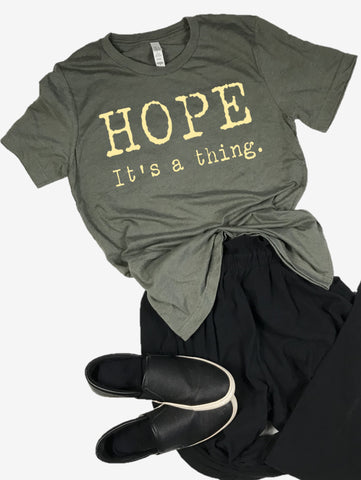 """Hope. It's a thing."" Short Sleeve Tee Shirt, Crew Neck, Heather Military Green"