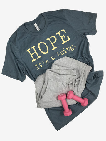"""Hope. It's a thing."" Short Sleeve Tee Shirt, Crew Neck, Slate Blue"