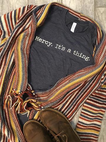 """Mercy. It's a thing."" Short Sleeve Tee Shirt, Crew Neck, Heather Midnight Navy"