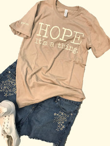 """Hope. It's a thing."" Short Sleeve Tee Shirt, Crew Neck, Heather Tan"