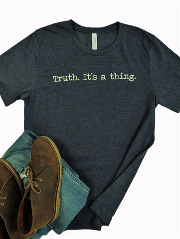 """Truth. It's a thing."" Short Sleeve Tee Shirt, Crew Neck, Heather Midnight Navy"