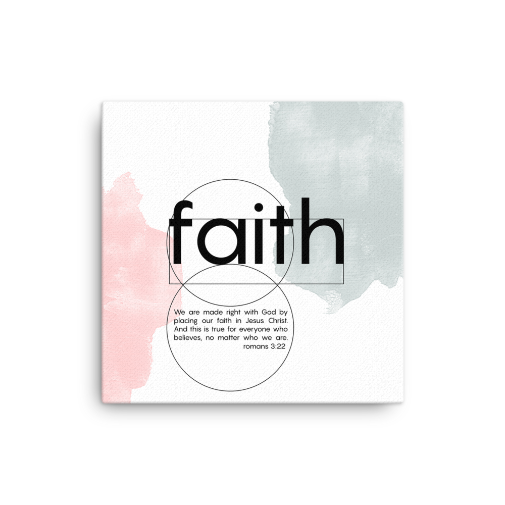 Faith scripture canvas - Romans 3:22