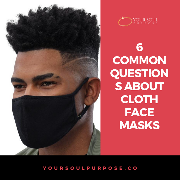 6 Common Questions About Cloth Face Masks