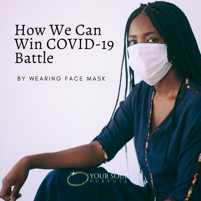 How We Can Win COVID-19 Battle by Wearing Face Mask?