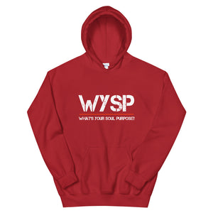 WYSP - What's Your Soul Purpose? - Hooded Sweatshirt