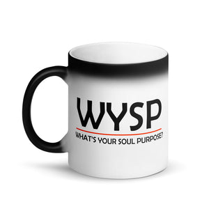 WYSP - What's Your Soul Purpose? - Bold - Matte Black Magic Mug