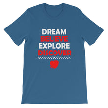 Load image into Gallery viewer, Dream Believe Explore Discover - WYSP - Short-Sleeve Unisex T-Shirt