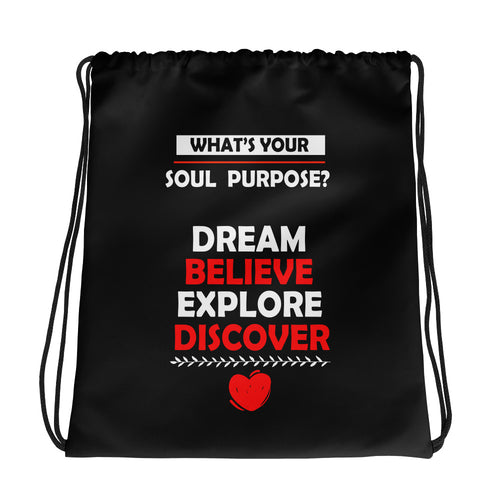 What's Your Soul Purpose? - Dream Believe Explore Discover - Drawstring bag