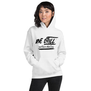 Be Still And Know That I Am - Psalm 4610 - Hooded Sweatshirt