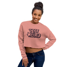 Load image into Gallery viewer, Stay Weird - Crop Sweatshirt