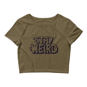 Stay Weird - Women's Crop Tee