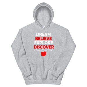 Dream Believe Explore Discover - Hooded Sweatshirt