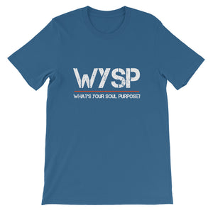 WYSP - What's Your Soul Purpose? - Short-Sleeve Unisex T-Shirt