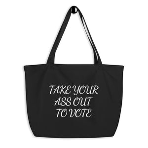 Take Out To Vote - Bold Script - Large organic tote bag