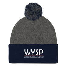 Load image into Gallery viewer, WYSP - What's Your Soul Purpose? - Bold - White - Pom Pom Knit Cap