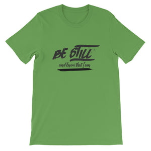 Be Still And Know That I Am - Psalm 4610 - Short-Sleeve Unisex T-Shirt