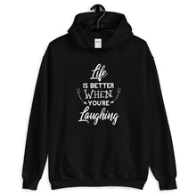 Load image into Gallery viewer, Life Is Better When You Are Laughing - Hooded Sweatshirt